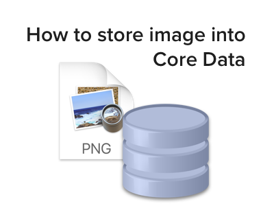 How to store image into CoreData